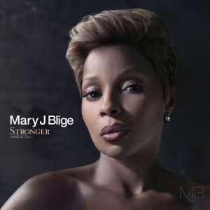 Stronger withEach Tear, Mary J Blige