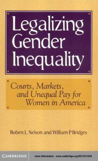 Structural Analysis in the Social Sciences: Legalizing Gender Inequality, Robert L. Nelson, William P. Bridges