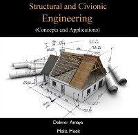 Structural and Civionic Engineering (Concepts and Applications), Delmer Meek, Melia Amaya