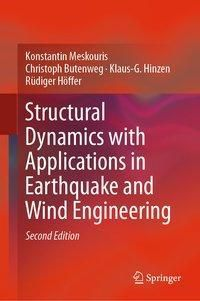 Structural Dynamics with Applications in Earthquake and Wind Engineering, Konstantin Meskouris, Christoph Butenweg, Klaus-G. Hinzen, Rüdiger Höffer