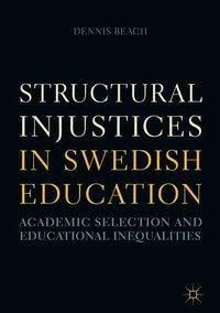 Structural Injustices in Swedish Education, Dennis Beach