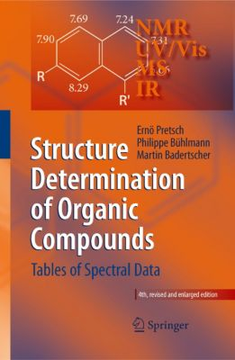 Structure Determination of Organic Compounds, Ernö Pretsch, Philippe Bühlmann, Martin Badertscher