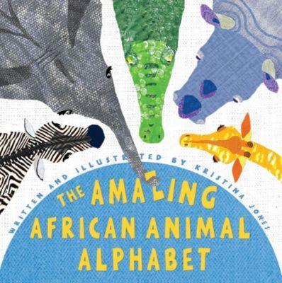 Struik Children: The Amazing African Animal Alphabet, Kristina Jones
