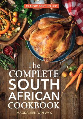 Struik Lifestyle: The Complete South African Cookbook, Magdaleen van Wyk