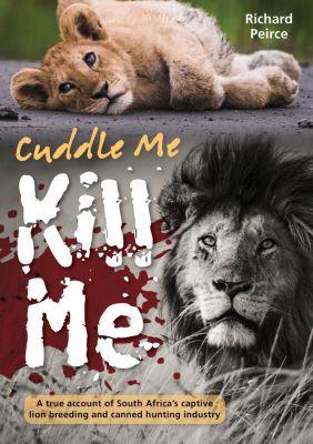 Struik Nature: Cuddle Me, Kill Me, Richard Peirce