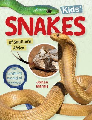 Struik Nature: Kids' snakes of Southern Africa, Johan Marais