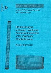 Strukturanalyse schlanker stählerner Kreiszylinderschalen unter statischer Windbelastung, Werner Schneider