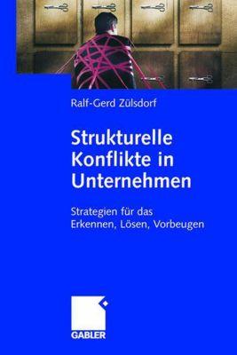 Strukturelle Konflikte in Unternehmen, Ralf-Gerd Zülsdorf