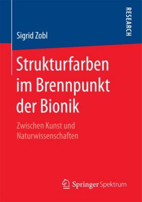 Strukturfarben im Brennpunkt der Bionik, Sigrid Zobl