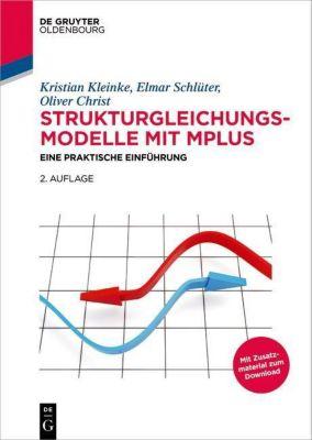 Strukturgleichungsmodelle mit Mplus, Kristian Kleinke, Elmar Schlüter, Oliver Christ