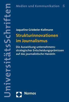 Strukturinnovationen im Journalismus - Jaqueline Griebeler-Kollmann |