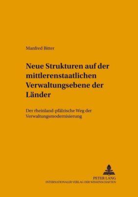 Strukturveränderungen auf der mittleren staatlichen Verwaltungsebene der Länder, Manfred Bitter