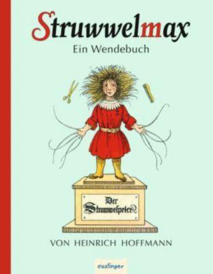 Struwwelmax - Ein Wendebuch, Heinrich Hoffmann, Wilhelm Busch