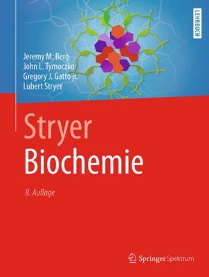 Stryer Biochemie, Lubert Stryer, John L. Tymoczko, Jeremy M. Berg, Gregory J. Gatto jr.