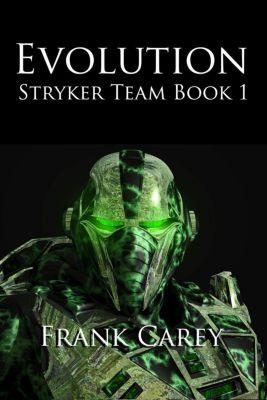 Stryker Team: Evolution (Stryker Team, #1), Frank Carey