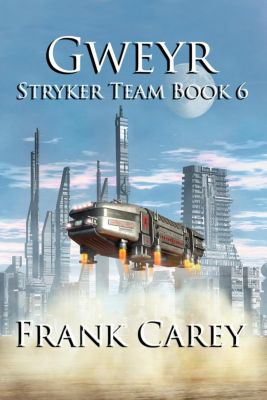 Stryker Team: Gweyr (Stryker Team, #6), Frank Carey