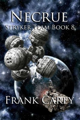 Stryker Team: Necrue (Stryker Team, #8), Frank Carey
