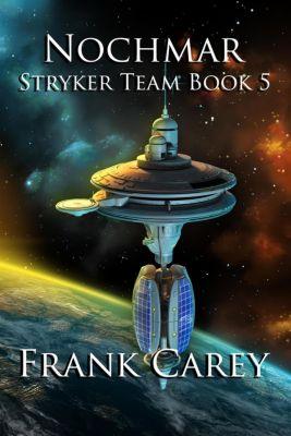 Stryker Team: Nochmar (Stryker Team, #5), Frank Carey