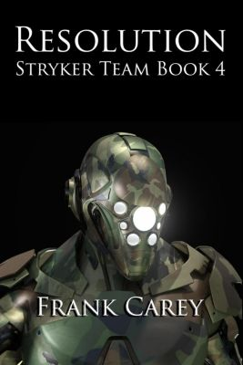 Stryker Team: Resolution (Stryker Team, #4), Frank Carey