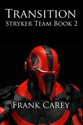 Stryker Team: Transition (Stryker Team, #2), Frank Carey