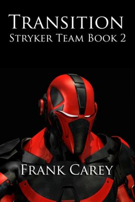 Stryker Team: Transition (Stryker Team, #2), Frank Carey