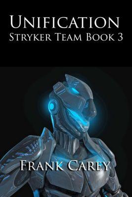 Stryker Team: Unification (Stryker Team, #3), Frank Carey