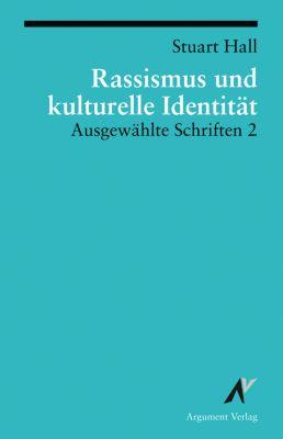 Stuart Hall - Ausgewählte Schriften: Rassismus und kulturelle Identität, Stuart Hall