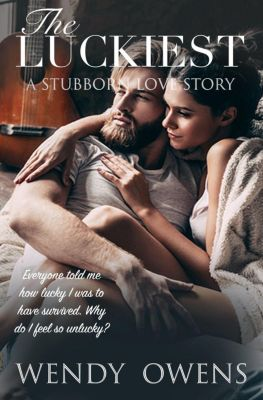 Stubborn Love: The Luckiest (Stubborn Love, #3), Wendy Owens
