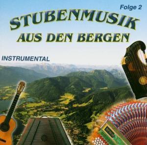 Stubenmusik aus den Bergen 2, Diverse Interpreten