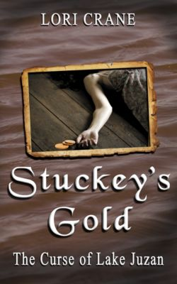 Stuckey's Bridge Trilogy: Stuckey's Gold: The Curse of Lake Juzan, Lori Crane