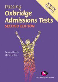 Student Guides to University Entrance Series: Passing Oxbridge Admissions Tests, Glenn Hutton, Rosalie Hutton