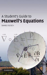 Student's Guides: Student's Guide to Maxwell's Equations, Daniel Fleisch