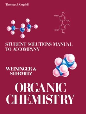 Student's Solutions Manual to Accompany Organic Chemistry, Thomas J. Cogdell