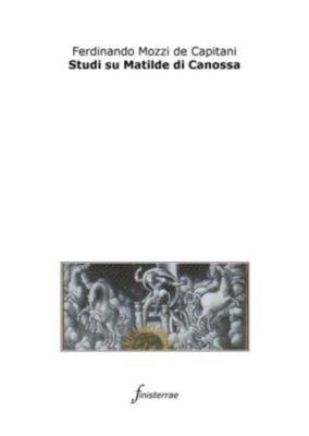 Studi su Matilde di Canossa, Ferdinando Mozzi De Capitani