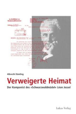 Studien und Dokumente zu Alltag, Verfolgung und Widerstand im Nationalsozialismus: Verweigerte Heimat, Albrecht Dümling