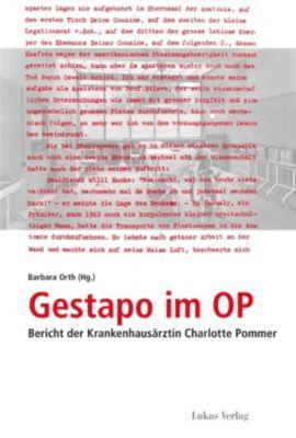 Studien und Dokumente zu Alltag, Verfolgung und Widerstand im Nationalsozialismus: Gestapo im OP