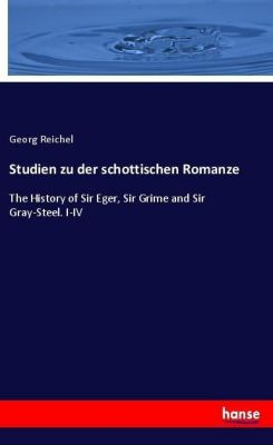 Studien zu der schottischen Romanze, Georg Reichel