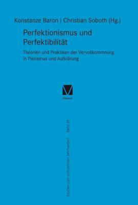Studien zum 18. Jahrhundert: Perfektionismus und Perfektibilität