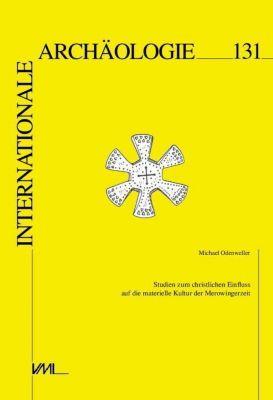 Studien zum christlichen Einfluss auf die materielle Kultur der Merowingerzeit - Michael Odenweller pdf epub