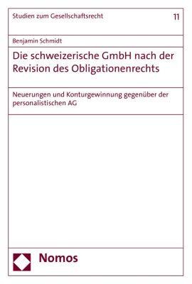 Studien zum Gesellschaftsrecht: Die schweizerische GmbH nach der Revision des Obligationenrechts, Benjamin Schmidt