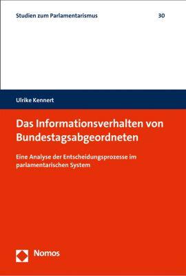 Studien zum Parlamentarismus: Das Informationsverhalten von Bundestagsabgeordneten, Ulrike Kennert