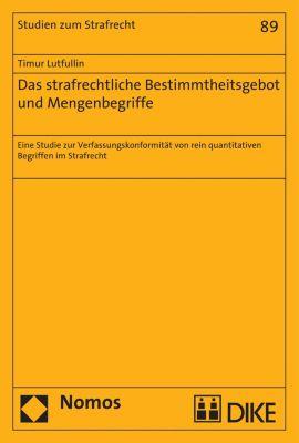 Studien zum Strafrecht: Das strafrechtliche Bestimmtheitsgebot und Mengenbegriffe, Timur Lutfullin