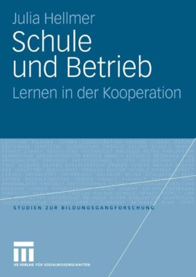 Studien zur Bildungsgangforschung: Schule und Betrieb, Julia Hellmer
