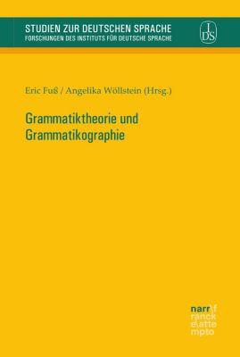 Studien zur deutschen Sprache: Grammatiktheorie und Grammatikographie