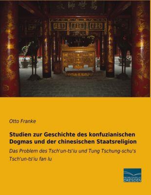 Studien zur Geschichte des konfuzianischen Dogmas und der chinesischen Staatsreligion, Otto Franke