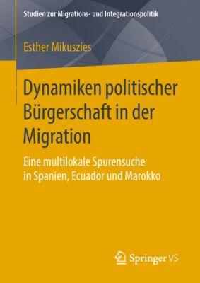 Studien zur Migrations- und Integrationspolitik: Dynamiken politischer Bürgerschaft in der Migration, Esther Mikuszies