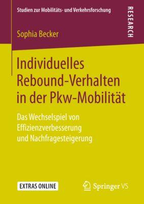 Studien zur Mobilitäts- und Verkehrsforschung: Individuelles Rebound-Verhalten in der Pkw-Mobilität, Sophia Becker