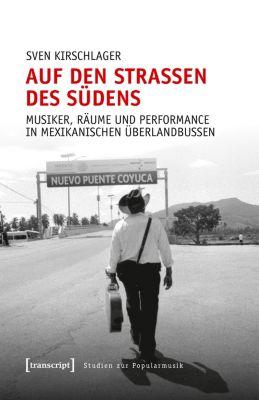 Studien zur Popularmusik: Auf den Strassen des Südens, Sven Kirschlager