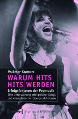 Studien zur Popularmusik: Warum Hits Hits werden, Volkmar Kramarz
