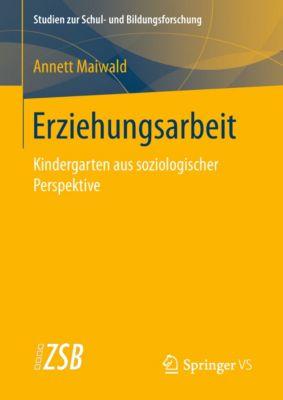 Studien zur Schul- und Bildungsforschung: Erziehungsarbeit, Annett Maiwald